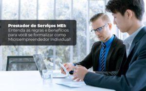 Prestador De Serviços Mei Entenda As Regras E Benefícios Para Você Se Formalizar Como Microempreendedor Individual Blog Liz Assessoria Financeira - PORTAL CONTABILIDADE